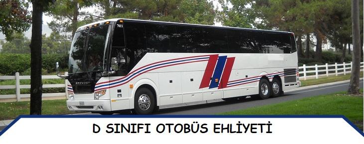 D - Otobüs Ehliyeti