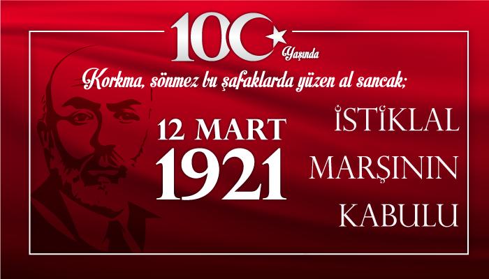 İstiklal Marşı'mızın Kabul Edilişinin 100. Yılı Kutlu Olsun